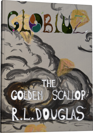 Globiuz: the Golden Scallop, third edition, by R.L. Douglas.